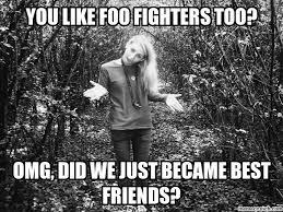 Foo Fighters Meme - fighters meme