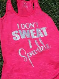 i dont sweat i sparkle i don t sweat i sparkle silver glitter by graphicsunlimitedllc