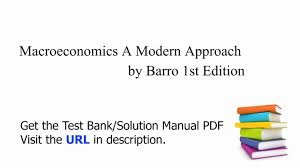 practice test bank for macroeconomics a modern approach by barro