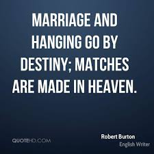 wedding quotes destiny robert burton marriage quotes quotehd