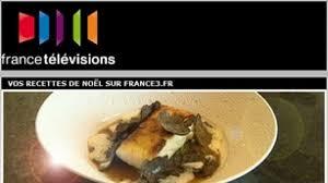 france3 fr cuisine vos recettes de fête sur france3 fr 3 grand est