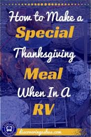 how to make a special thanksgiving meal when in a rv discovering