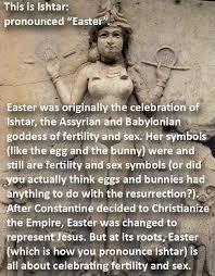 happy ishtar christians i pagans the benevolent