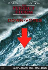 Storm Meme - the perfect storm of downvotes by nate dauer meme center