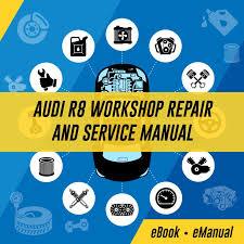 audi r8 service schedule audi r8 workshop repair and service manual