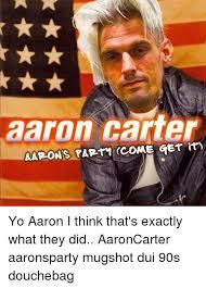 Dui Meme - 25 best memes about aaron carter aaron carter memes