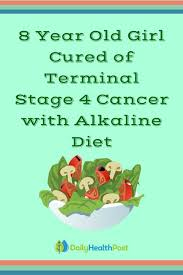 8 year old cured of terminal stage 4 cancer with alkaline
