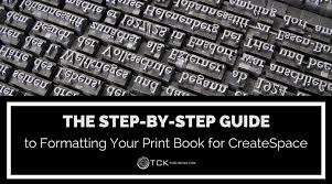 how to print and bind your own paperback book bookmaking the step by step guide to formatting your print book for createspace