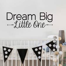 Wall Decal Quotes For Nursery by Dream Big Little One Decal Kiss Cut Dream Big Wall Quote Decal