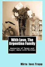 with the argentina family memories of and kugel mate
