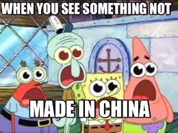 Made In China Meme - meme creator when you see something not made in china meme