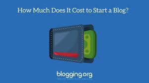 How Much Does It Cost How Much Does It Cost To Start A Blog