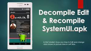 decompile apk guide decompile edit and recompile systemui apk androidmkab