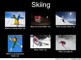 Skiing Memes - this i have to say is occasionally true skiing pinterest