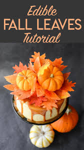 Edible Cake Decorating Paper How To Make Fall Leaves Out Of Wafer Paper For Cake Decorating