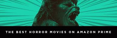 best on amazon best horror movies on amazon prime right now collider