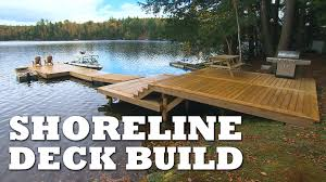 Decks With Attached Gazebos by Building A Shoreline Deck Youtube