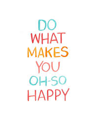 do what makes you oh so happy pictures photos and images for