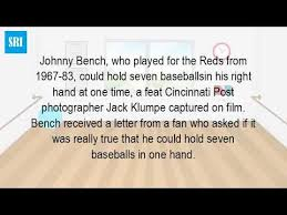 Johnny Bench Fingers How Many Balls Would Johnny Bench Hold In One Hand Youtube