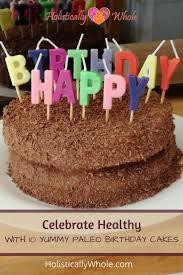 celebrate healthy with 10 yummy paleo birthday cakes