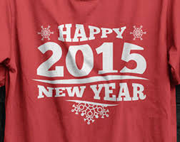 new year shirts t shirt tuesday awesome new years t shirts