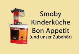 smoby kinderküche unsere kinderküche smoby bon appetit mit geräuschen unser