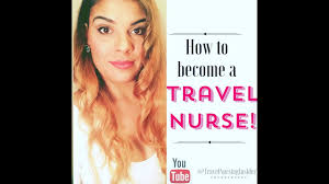how to become a travel nurse images How to become a travel nurse told by a former travel nurse jpg