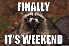 Happy Weekend Meme - happy weekend people d quickmeme