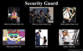 Do Memes - security guard what people think i do what i really do know