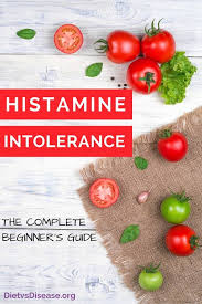 histamine intolerance everything you need to know explained in