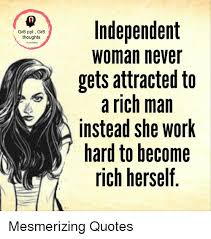 Independent Woman Meme - gr8 ppl gr8 thoughts independent woman never gets attracted to a