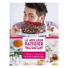 meilleur livre cuisine le meilleur pâtissier livre cuisine sucrée cultura