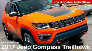 jeep compass trailhawk 2017 2017 jeep compass trailhawk 2016 los angeles auto show