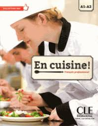 livre de cuisine professionnel en cuisine français professionnel a1 a2 jérôme cholvy decitre