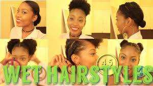 natural hair after five styles 4 5 natural hair styles on wet or dry hair youtube