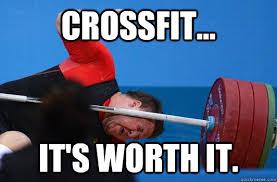 Funny Crossfit Memes - crossfit it s worth it crossfit lol quickmeme