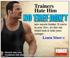 Funny Bodybuilding Memes - your ad is crap imgflip