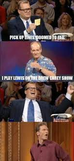 Drew Carey Meme - pick up lines doomed to fail i play lewis on the drew carey show