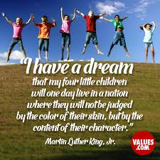 i have a dream that my four little children will one day live in a