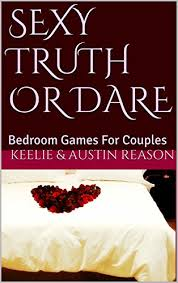 bedroom games sexy truth or dare bedroom games for couples kindle edition by
