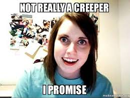 Creeper Meme - not really a creeper i promise not a creeper make a meme