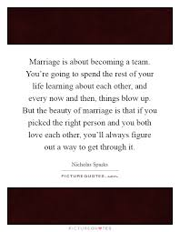 wedding quotes nicholas sparks marriage is about becoming a team you re going to spend the