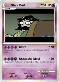 Staredad Meme - pokémon stare dad 1 1 stare my pokemon card