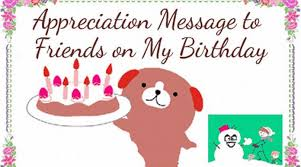 my birthday appreciation messages friends jpg