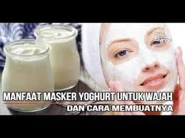 Yogurt Untuk Masker Wajah wow luar biasa manfaat masker yoghurt untuk wajah dan cara