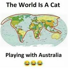 Australia Meme - the world is a cat playing with australia meme on astrologymemes com