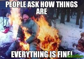 Everything Is Fine Meme - happy birthday jeremy meme ligaf 245691 page 7 memeshappen