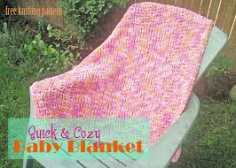 free knitting pattern quick baby blanket quick cozy baby blanket free knitting pattern