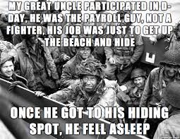 D Day Meme - i heard that falling asleep on d day was actually pretty common