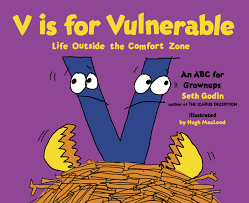 Other Words For Comfort Zone V Is For Vulnerable Life Outside The Comfort Zone Seth Godin